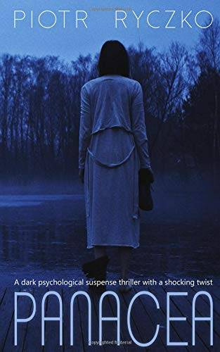 Piotr Ryczko PANACEA: a dark psychological