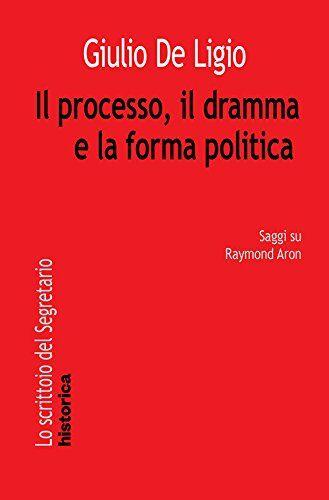 Giulio De Ligio Il processo, il dramma e la