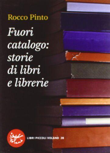 Rocco Pinto Fuori catalogo: storie di libri e