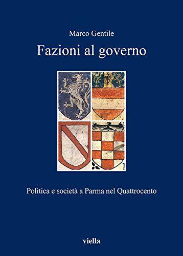 Marco Gentile Fazioni al governo. Politica e