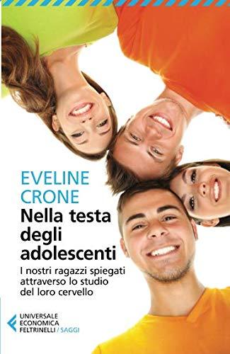 Eveline Crone Nella testa degli adolescenti. I