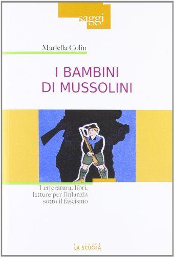 Mariella Colin I bambini di Mussolini.