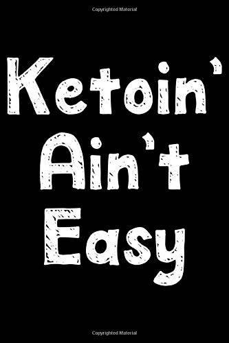Humor Vibes Ketoin' ain't easy: Notebook