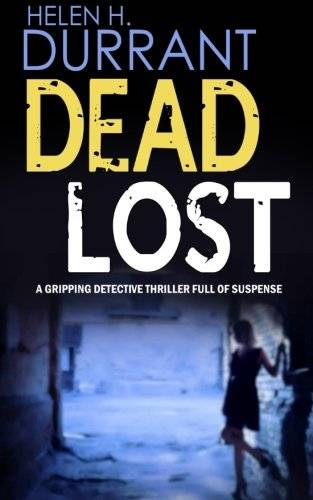 Helen H. Durrant DEAD LOST a gripping