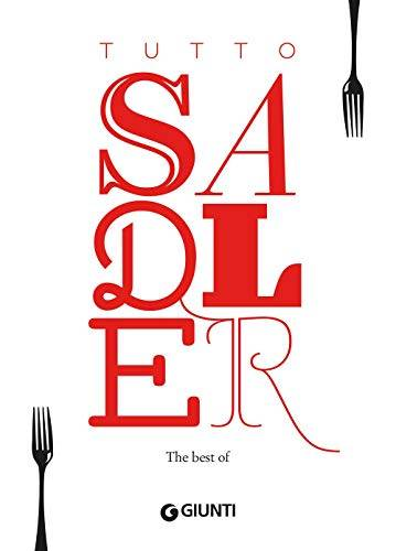 Claudio Sadler Tutto Sadler. The best of