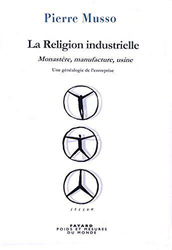 La religion industrielle : Monastère,