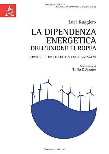Luca Ruggiero La dipendenza energetica