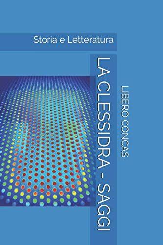 LIBERO CONCAS LA CLESSIDRA - SAGGI: Storia e