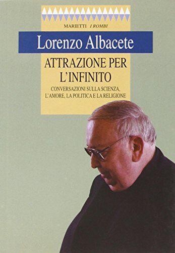 Lorenzo Albacete Attrazione per l'infinito.