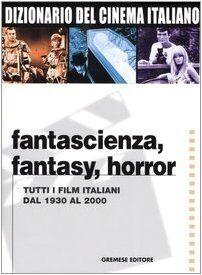 Dizionario del cinema italiano. Fantascienza,