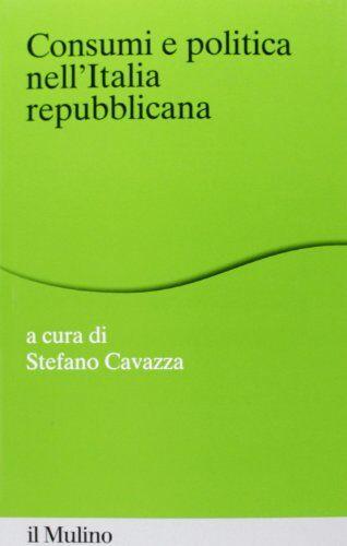 Consumi e politica nell'Italia repubblicana