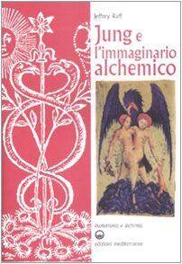 Jeffrey Raff Jung e l'immaginario alchemico