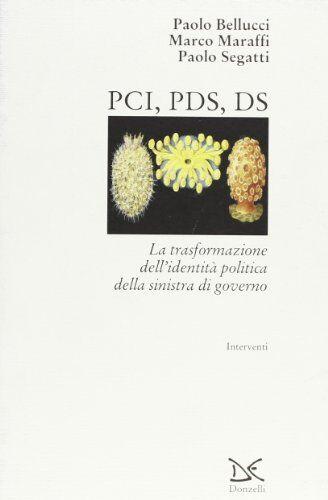 Paolo Bellucci PCI, PDS, DS. La trasformazione
