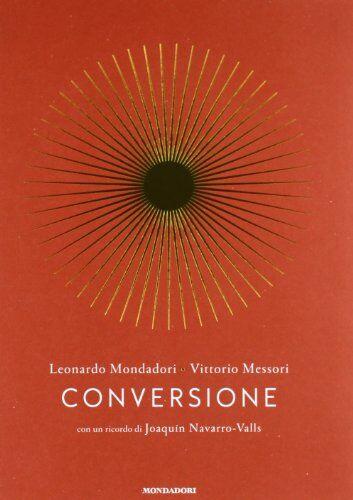 Leonardo Mondadori Conversione. Una storia