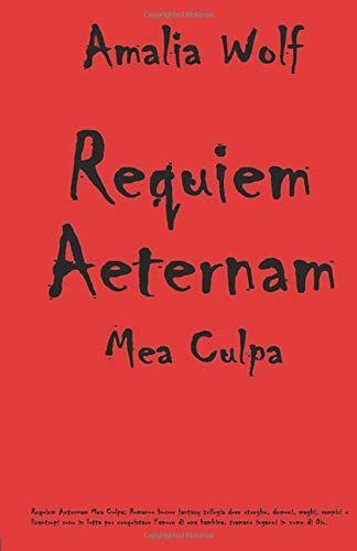 Amalia Wolf Requiem Aeternam Mea Culpa: