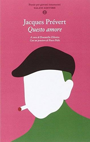 Jacques Prévert Questo amore. Poesie per