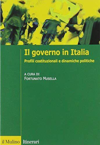 Il governo in Italia. Profili costituzionali e