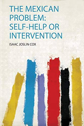The Mexican Problem: Self-Help or Intervention