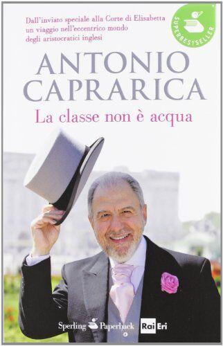 Antonio Caprarica La classe non è acqua