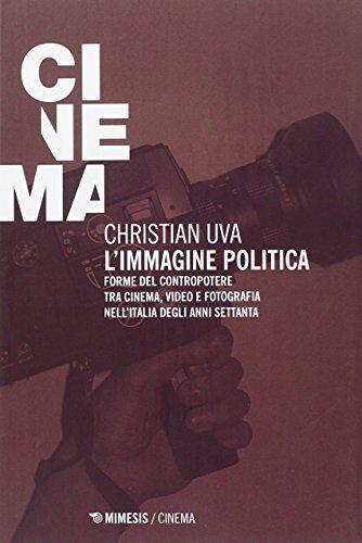 Christian Uva L'immagine politica. Forme del