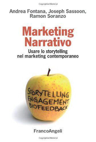 Andrea Fontana Marketing narrativo. Usare lo