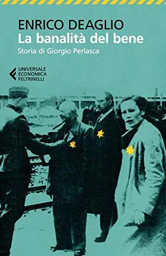 Enrico Deaglio La banalità del bene. Storia