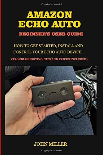 John Miller Amazon Echo Auto Beginner's User