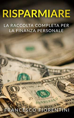 Francesco Fiorentini Risparmiare: La raccolta