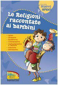 Lucia Bonfiglioli Le religioni raccontate ai