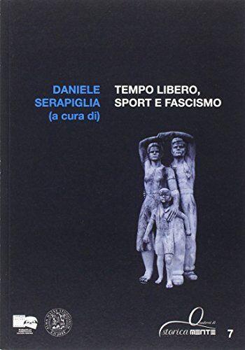 Tempo libero, sport e fascismo ISBN:9788898392384