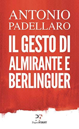 Antonio Padellaro Il gesto di Almirante e
