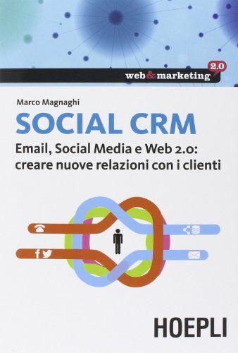 Marco Magnaghi Social CRM. Email, Social Media