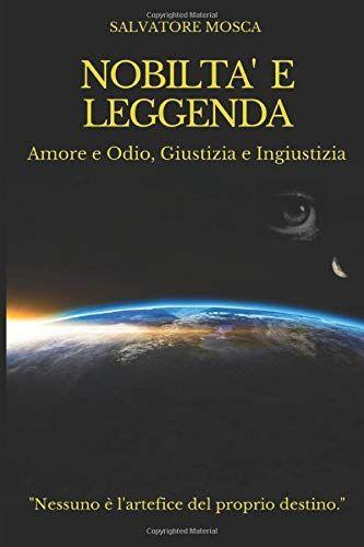 Salvatore Mosca NOBILTA' E LEGGENDA: Amore e