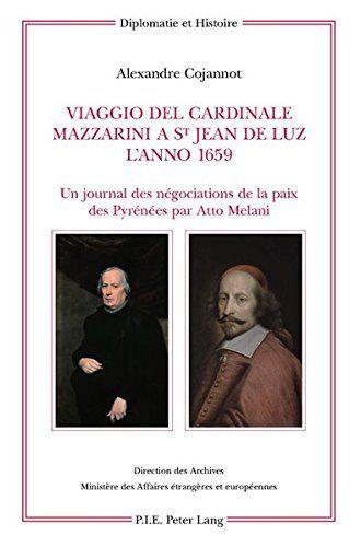 Viaggio Del Cardinale Mazzarini a St Jean De