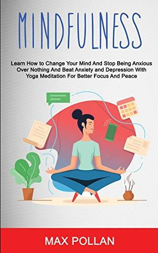 Max Pollan Self Help: Mindfulness: Learn How