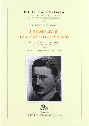 Alcide De Gasperi Le battaglie del Partito