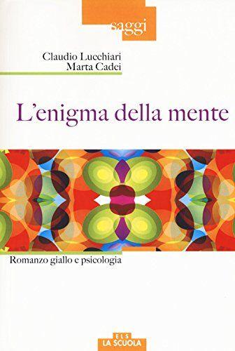 Claudio Lucchiari L'enigma della mente.