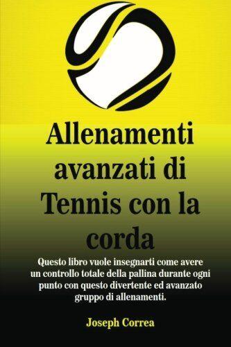 Joseph Correa Allenamenti avanzati di Tennis