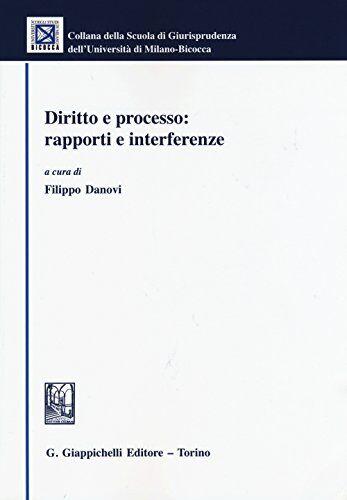 Diritto e processo: rapporti e interferenze