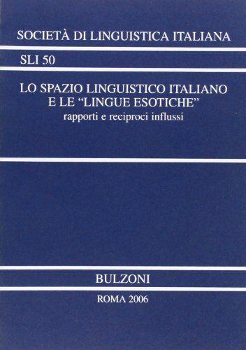 Lo spazio linguistico italiano e le «lingue