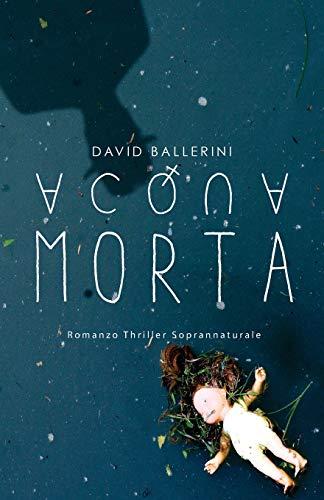 David Ballerini Acqua Morta: Romanzo Thriller