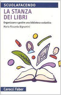 M. Riccarda Bignamini La stanza dei libri.