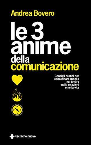 Andrea Bovero Le 3 anime della comunicazione.