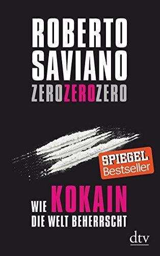Roberto Saviano ZeroZeroZero: Wie Kokain die