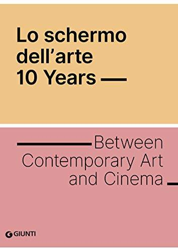 Dell Lo schermo dell'arte. 10 years. Between