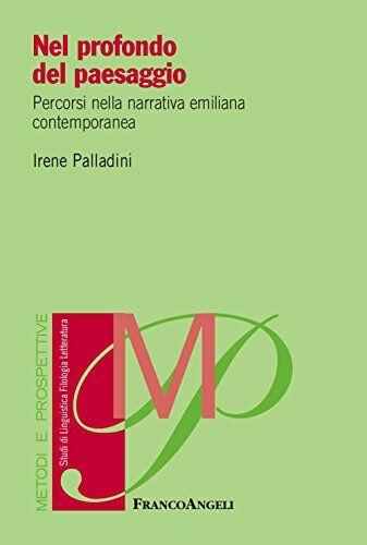 Irene Palladini Nel profondo del paesaggio.
