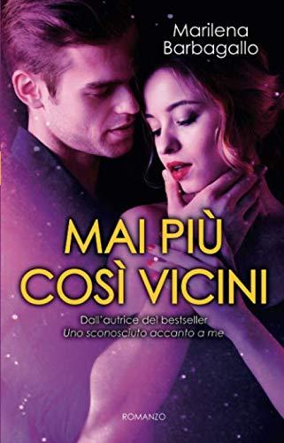 Marilena Barbagallo Mai più così vicini ISBN: