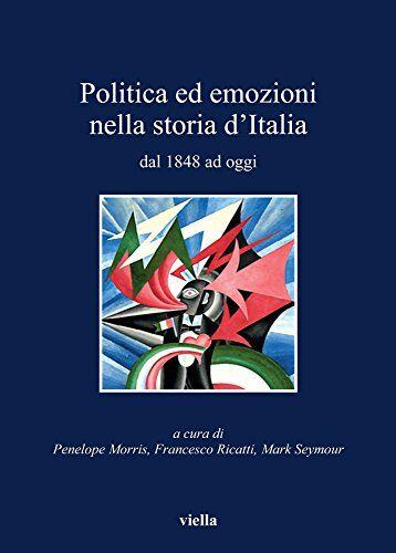 Politica ed emozioni nella storia d'Italia dal