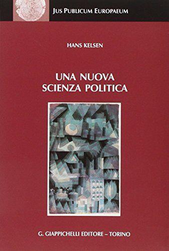 Hans Kelsen Una nuova scienza politica