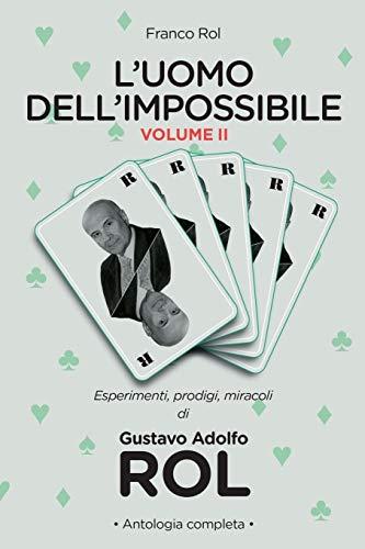 Franco Rol L'Uomo dell'Impossibile - Vol. II: